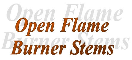 Open Flame Burner Stems